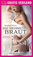 Die heiße Braut | Erotischer Roman von Simona Wiles | blue panther books