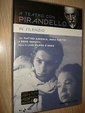 DVD A TEATRO CON LUIGI PIRANDELLO IN SILENZIO GAZZOLO MAESTRI REMOTTI D'AMICO