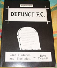 """RARE FOOTBALL BOOK: """"Defunct FC"""": first volume: by Dave Twydell"""