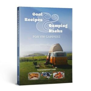 Cool Recipes & Camping Hacks for Volkswagen Campers book