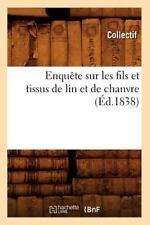 Enquaate Sur Les Fils Et Tissus de Lin Et de Chanvre (A0/00d.1838) (Paperback or