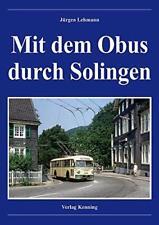 Mit dem Obus durch Solingen Strecken Geschichte Modelle Busse Terjung Buch