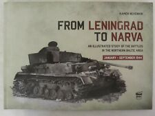 From Leningrad to Narva An Illustrated Study of the Battles in the Northern Balt