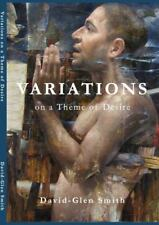 Variations on a Theme of Desire by David Glen Smith (2015, Hardcover)