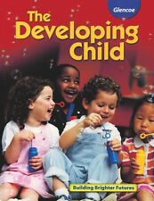 The Developing Child Student Edition - 9th -12th Grade