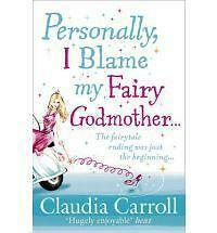 Personally, I Blame My Fairy Godmother by Claudia Carroll (Paperback) New Book