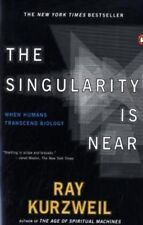 The Singularity Is Near: When Humans Transcend Bio