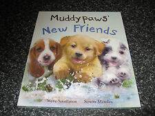 MUDDY PAWS' NEW FRIENDS  BY STEVE SMALLMAN AND SIMON MENDEZ  SOFTCOVER BRAND NEW