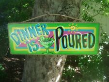 DINNER IS POURED TROPICAL TIKI DRINK HUT BAR BEACH POOL PATIO SIGN PLAQUE