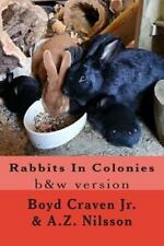 The Urban Rabbit Project: Rabbits in Colonies : Grayscale by A. Z. Nilsson...