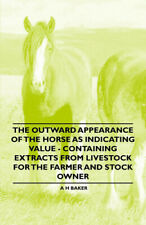 The Outward Appearance of the Horse as Indicating Value - Containing Extracts