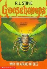 Why I'm Afraid Of Bees (Goosebumps, No.17) by Stine, R.L.