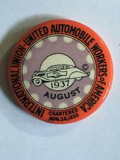 UNITED AUTO WORKERS UAW-CIO AUGUST 1937 original union pinback button