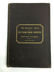 1888 The Steam Engine Indicator & Indicator Diagrams HB Book by Worby Beaumont