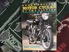 GREAT BRITISH MOTOR CYCLES OF THE FIFTIES - BOB CURRIE - 1990 HB DJ BOOK