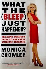 WHAT THE (BLEEP) JUST HAPPENED - Monica Crowley 2012