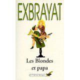 Charles Exbrayat - Les Blondes et papa : Roman policier humoristique - 1978 - Br