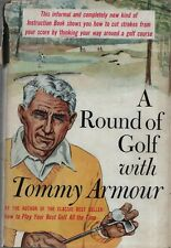 "TOMMY ARMOUR - ""A ROUND OF GOLF WITH TOMMY ARMOUR"" -  1st UK Edn - HB/DW (1960)"