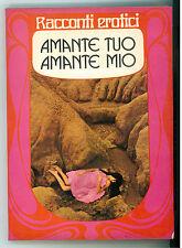 ARICO' JAMES AMANTE TUO AMANTE MIO RACCONTI EROTICI EUROEEDIZIONI MODERNE 1972