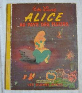 1952 Walt Disney  Alice au pays des fleurs Collection les albums rose hachette