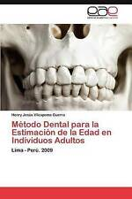 Método Dental para la Estimación de la Edad en Individuos Adultos: Lima - Perú.