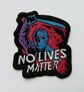 Friday The 13th Horror Jason Voorhees No Lives Matter Iron/Sew On Patch