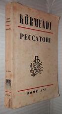 PECCATORI Ferenc Kormendi Bompiani XVI° edizione 1946 Romanzo Narrativa Racconto