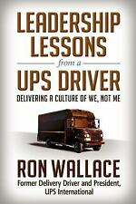 Leadership Lessons from a UPS Driver : Delivering a Culture of We, Not Me by...