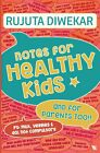 Notes for Healthy Kids Paperback -English Book by Rujuta Diwekar free shipping