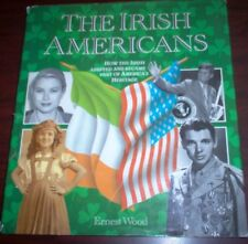 The Irish Americans Ernest Wood 1992 Emigrants Irish Heritage Historic Photos