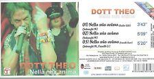 DOTT THEO  raro CD single NELLA MIA ANIMA 3 tracce PROMO 2012