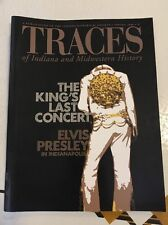 Traces Of Indiana And Midwestern History The King's Last Concert Elvis Presley