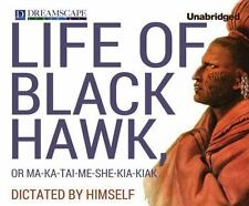Life of Black Hawk, or Ma-ka-tai-me-she-kia-kiak by Black Hawk (2014, MP3 CD,...