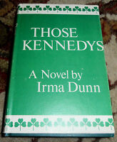 Those Kennedys a Novel by Irma Dunn 1971 1st First Edition Signed by Author