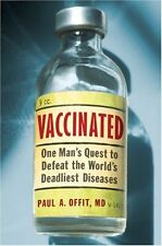Vaccinated: One Mans Quest to Defeat the Worlds