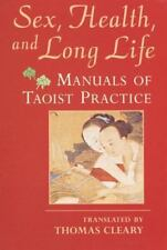 Sex, Health, and Long Life: Manuals of Taoist Practice (Paperback or Softback)