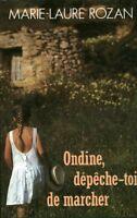Livre Ondine dépêche toi de marcher Marie-Laure Rozan book