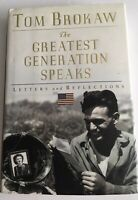 The Greatest Generation Speaks Letters & Reflections Tom Brokaw Non Fiction