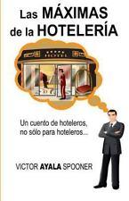 Las Máximas de Las Hotelería : Un Cuento de Hoteleros, No Sólo para...