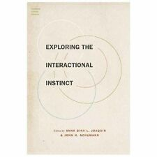 Foundations of Human Interaction: Exploring the Interactional Instinct (2013,...