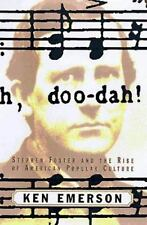 Doo-dah!: Stephen Foster and the Rise of American Popular Culture by Emerson, K