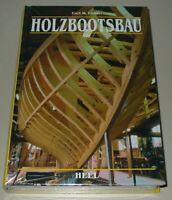 Ratgeber Schiffbau Bootsbau Holzbootsbau Boot aus Holz bauen Buch Heel Neu!