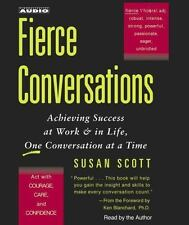 Fierce Conversations: Achieving Success at Work & in Life, One Conversation at a