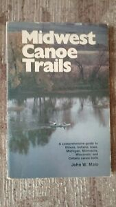 Midwest Canoe Trails by John W. Malo 1978 PB IL IN IA MI MN WI Ontario Very Good