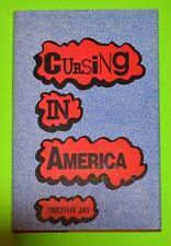 Cursing in America : A Psycholinguistic Study of Dirty Language in the...