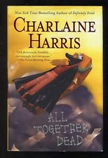 Charlaine Harris - All Together Dead (Sookie Stackhouse) SIGNED 1st/1st