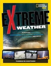 Extreme Weather: Surviving Tornadoes, Sandstorms, Hailstorms, Blizzards, Hurr...