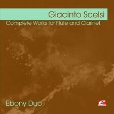 Ebony-Duo, Giacinto - Scelsi: Complete Works for Flute and Clarinet [New CD]