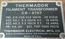 1 Thermador Filament Transformer 210-230-250 V @ 2 X 2.5 V C.T @ 10 Amp