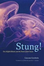 Very Good, Stung!: On Jellyfish Blooms and the Future of the Ocean, Gershwin, Li